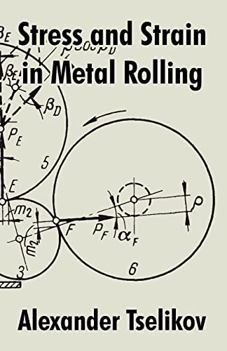 Stress and Strain in Metal Rolling: Tselikov, Alexander