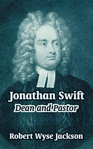 Jonathan Swift: Dean and Pastor