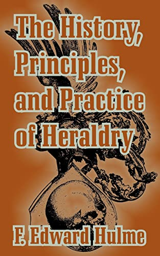 9781410210265: History, Principles, and Practice of Heraldry, The