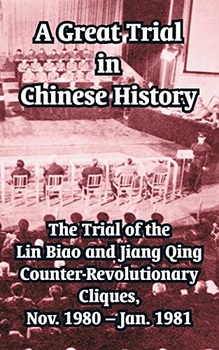 9781410210357: A Great Trial in Chinese History: The Trial of the Lin Biao and Jiang Qing Counter-Revolutionary Cliques, Nov. 1980 - Jan. 1981