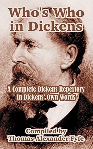 9781410210555: Who's Who in Dickens: A Complete Dickens Repertory in Dickens' Own Words