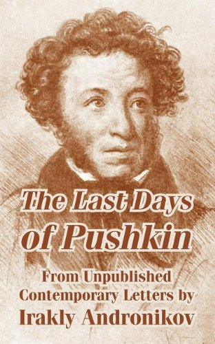 9781410210982: The Last Days of Pushkin From Unpublished Contemporary Letters