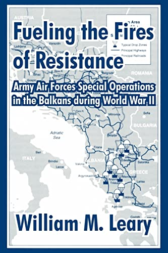 9781410211248: Fueling the Fires of Resistance: Army Air Forces Special Operations in the Balkans during World War II