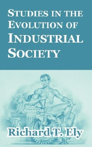 9781410211255: Studies in the Evolution of Industrial Society