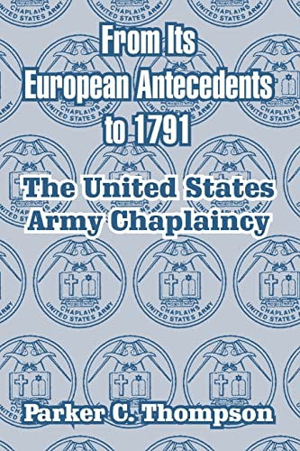 9781410211262: From Its European Antecedents to 1791: The United States Army Chaplaincy
