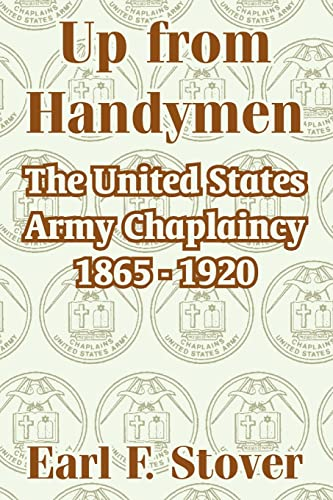9781410211286: Up from Handymen: The United States Army Chaplaincy 1865 - 1920