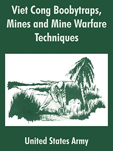 Viet Cong Boobytraps, Mines and Mine Warfare: United States Army