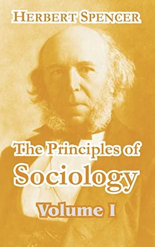 The Principles of Sociology (Volume I): Herbert Spencer