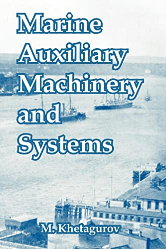 Marine Auxiliary Machinery and Systems: Khetagurov, M