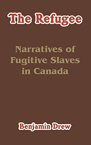 9781410212290: The Refugee: Narratives of Fugitive Slaves in Canada