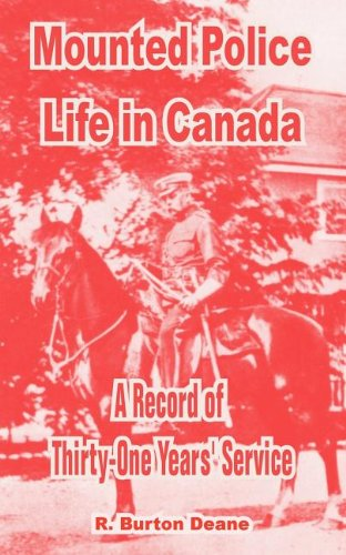 9781410212306: Mounted Police Life in Canada: A Record of Thirty-One Years' Service