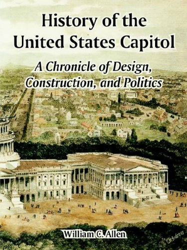9781410212351: History of the United States Capitol: A Chronicle of Design, Construction, and Politics