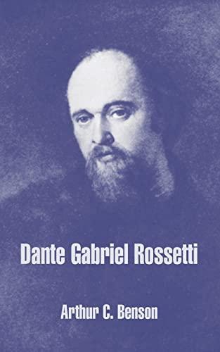 Dante Gabriel Rossetti: Arthur C. Benson