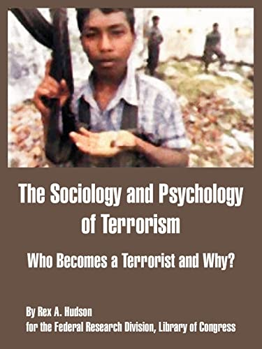 9781410212771: The Sociology and Psychology of Terrorism: Who Becomes a Terrorist and Why?