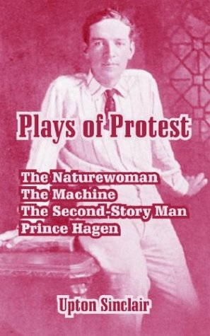 9781410213013: Plays of Protest: The Naturewoman, The Machine, The Second-Story Man, Prince Hagen