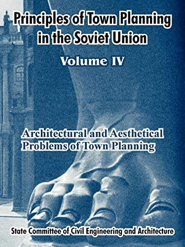 9781410213099: Principles of Town Planning in the Soviet Union: Volume IV