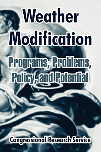 9781410213525: Weather Modification: Programs, Problems, Policy, and Potential