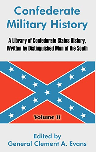 9781410213730: Confederate Military History: A Library of Confederate States History, Written by Distinguished Men of the South (Volume II)