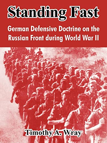9781410213891: Standing Fast: German Defensive Doctrine on the Russian Front During World War II