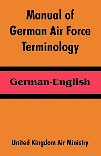 Manual of German Air Force Terminology: German-English: Ministry, United Kingdom