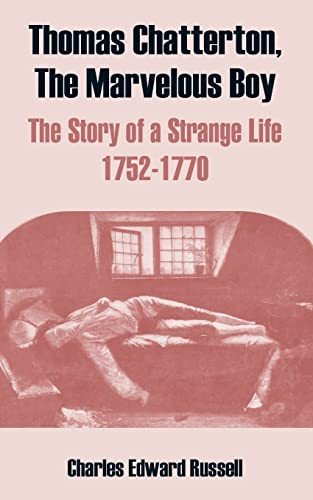 9781410214003: Thomas Chatterton, The Marvelous Boy: The Story of a Strange Life 1752-1770