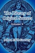 5: The Library of Original Sources: Volume