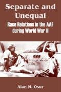 9781410214195: Separate and Unequal: Race Relations in the AAF During World War II