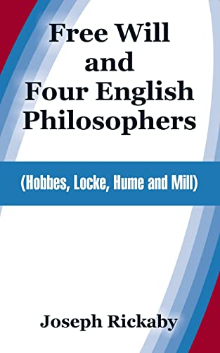9781410214225: Free Will and Four English Philosophers: (Hobbes, Locke, Hume and Mill)