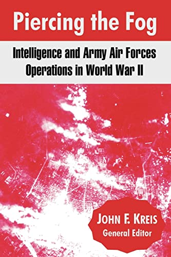 9781410214386: Piercing The Fog: Intelligence And Army Air Forces Operations In World War II