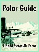 Polar Guide (9781410215338) by United States Air Force