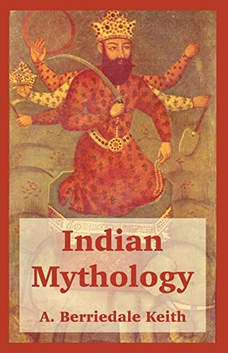 Indian Mythology: A. Berriedale Keith