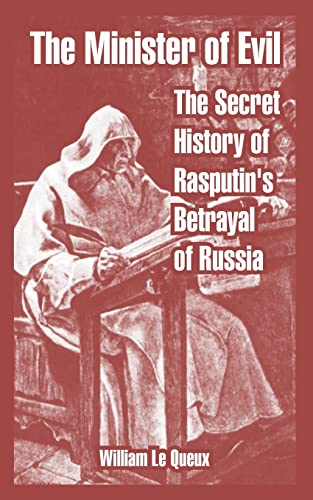 9781410216830: The Minister of Evil: The Secret History of Rasputin's Betrayal of Russia