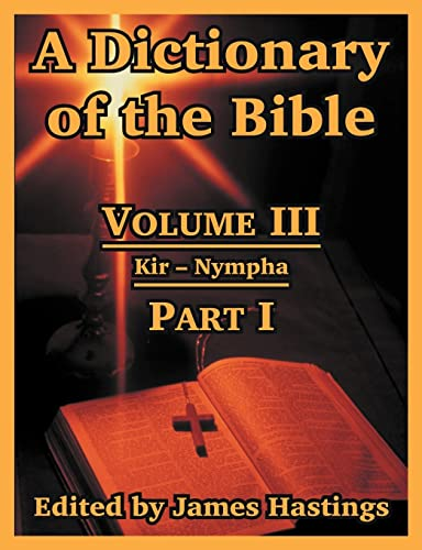 9781410217264: 3: A Dictionary of the Bible: Volume III: (Part I: Kir -- Nympha)