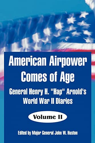 9781410217363: American Airpower Comes of Age: General Henry H.Hap Arnold's World War II Diaries
