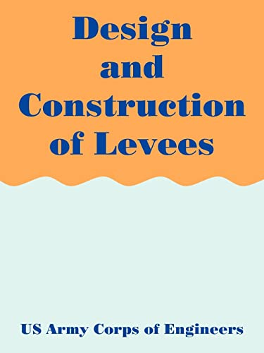 9781410217608 Design And Construction Of Levees Engineer Manual Abebooks U S Army Corps Of Engineers 1410217604