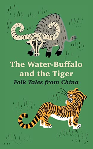 9781410218230: The Water-Buffalo and the Tiger: Folk Tales from China