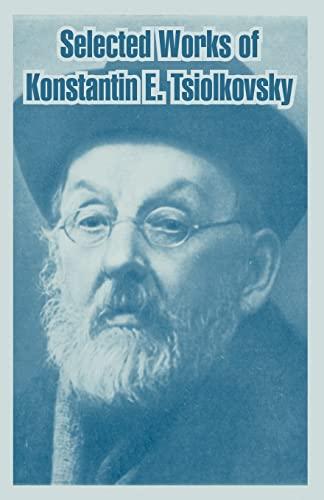 9781410218254: Selected Works of Konstantin E. Tsiolkovsky