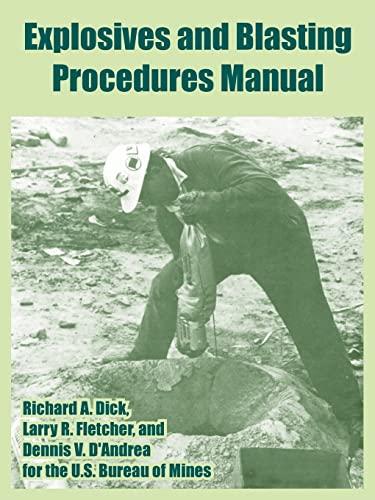 Explosives and Blasting Procedures Manual (Paperback): Bureau Of Mines