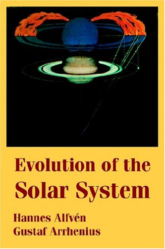 Evolution of the Solar System: Alfven, Hannes; Arrhenius, Gustaf