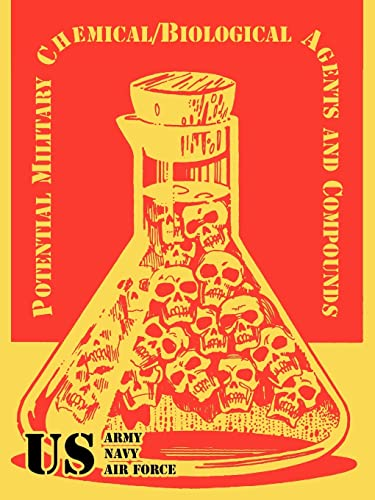 Potential Military Chemical/Biological Agents and Compounds (Paperback): U S Army,