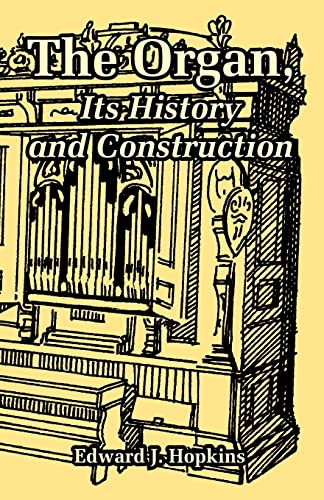 9781410220646: Organ, Its History and Construction, The