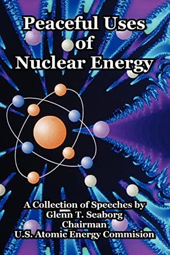Peaceful Uses of Nuclear Energy: Glenn T. Seaborg