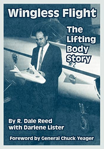 Wingless Flight: The Lifting Body Story: Reed, R. Dale