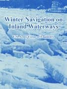 Winter Navigation on Inland Waterways: U.S. Army Corps of Engineers