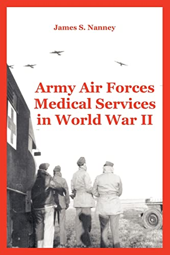 9781410222763: Army Air Forces Medical Services in World War II