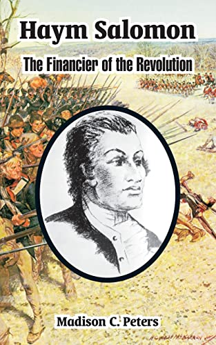 Haym Salomon: The Financier of the Revolution: Madison C. Peters
