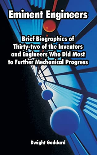9781410222992: Eminent Engineers: Brief Biographies of Thirty-two of the Inventors and Engineers Who Did Most to Further Mechanical Progress