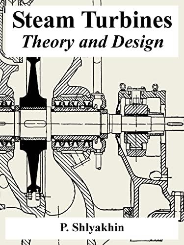 Steam Turbines : Theory and Design: Shlyakhin, P.