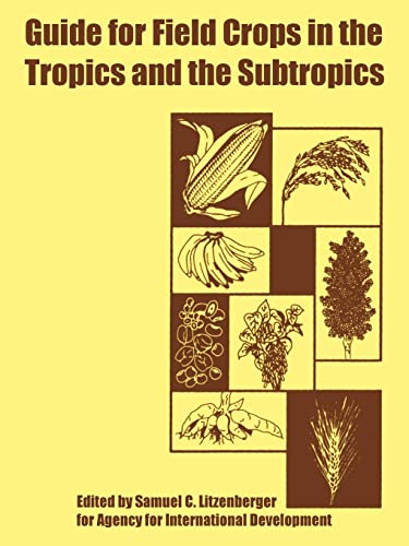 Guide for Field Crops in the Tropics and the Subtropics: Agency for International Development