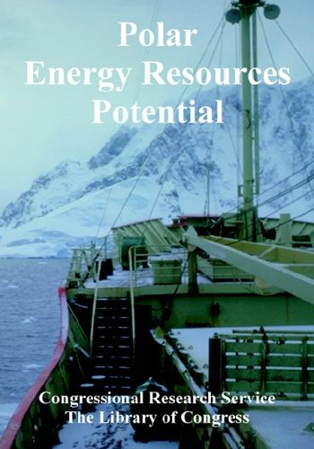 Polar Energy Resources Potential (141022418X) by Congressional Research Service; Library of Congress